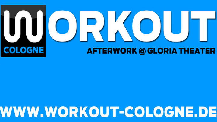 WORKOUT COLOGNE - AFTERWORK @ GLORIA