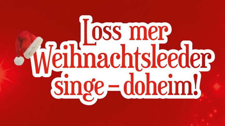 Loss Mer Weihnachtsleeder Singe 2021 Köln